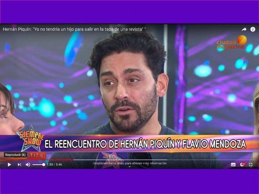 Hernán Piquín: Yo no tendría un hijo para salir en la tapa de una revista