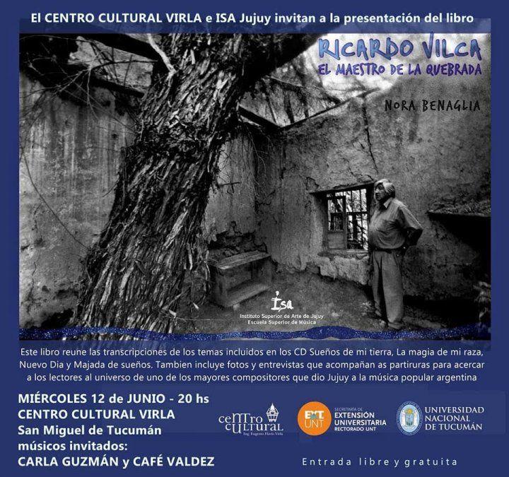 """Nora Benaglia presenta el libro """"Ricardo Vilca, el Maestro de la Quebrada"""""""